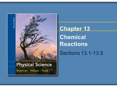 Chapter 13 Chemical Reactions Sections 13.1-13.5.