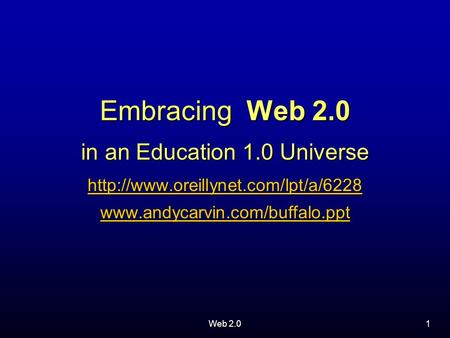 Web 2.01 Embracing Web 2.0 <strong>in</strong> an Education 1.0 Universe