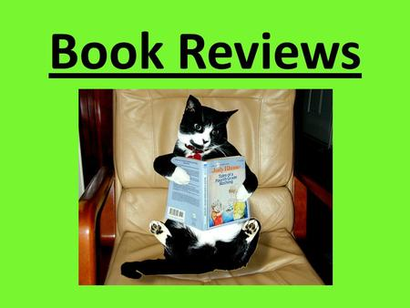 Book Reviews. What is a book review? A book review is your opinion about a book that you've read. It helps other readers decide whether or not they'd.