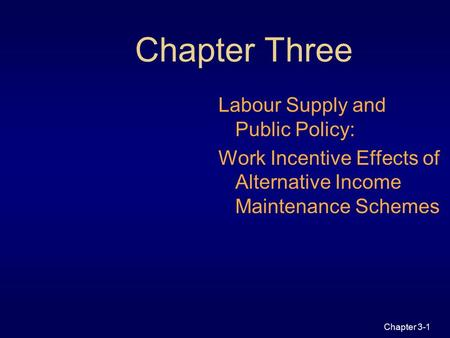Chapter Three Labour Supply and Public Policy: