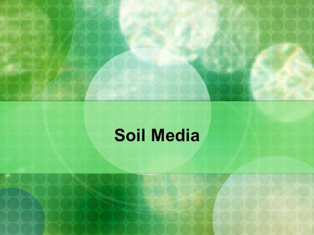 "Soil Media. Bookworm… Grab a ""Introduction to Horticulture Book"" Read pages 130-135 Answer this question on a paper: What is media? What is the function."