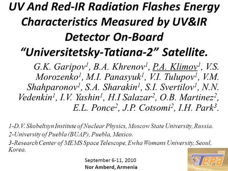"UV And Red-IR Radiation Flashes Energy Characteristics Measured by UV&IR Detector On-Board ""Universitetsky-Tatiana-2"" Satellite. G.K. Garipov 1, B.A. Khrenov."