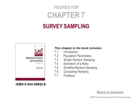 © 2007 Thomson Brooks/Cole, a part of The Thomson Corporation. FIGURES FOR CHAPTER 7 SURVEY SAMPLING This chapter in the book includes: 7.1Introduction.
