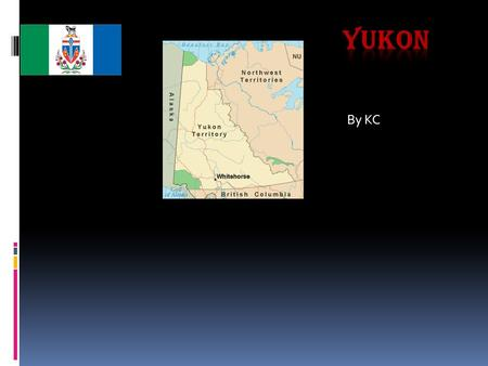 By KC. Where is Yukon?  YUKON BORDERS THE ARTIC OCEAN.  YUKON also borders the U.S.A. AND British Colombia.  And it's neighbor Northwest Territories.