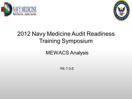 DQ MEPRS Audit Readiness MEWACS Analysis RE-T-3-E 2012 Navy Medicine Audit Readiness Training Symposium.