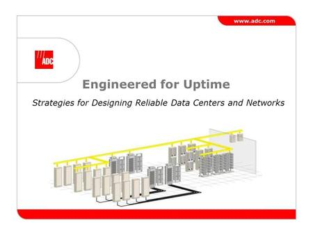 Engineered for Uptime Strategies for Designing Reliable Data Centers and Networks.