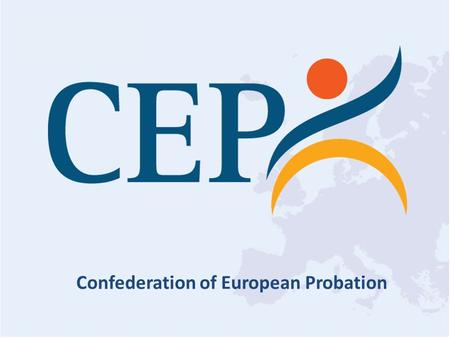 Confederation of European Probation. PLENARY SESSIONS  WHAT WORKS or WHAT IS JUSTICE: PRISON AS LAST RESORT. CSM, NOT ALTERNATIVE TO PRISON  EUROPEAN.