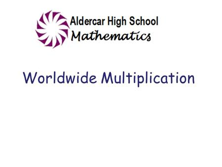 Worldwide Multiplication. British Multiplication Also known as: The Tower method.