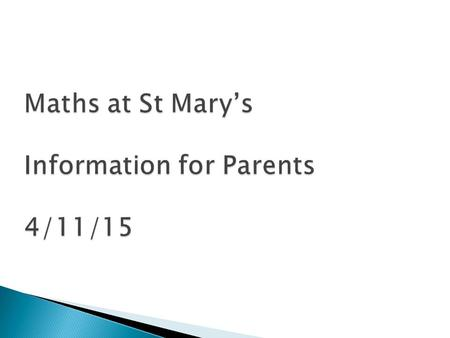 Aims:  to provide an overview for parents of how mathematics is taught within our school,  to explain the expectations of the National Curriculum 