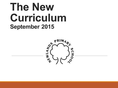 The New Curriculum September 2015. Broad aims embedded in the New Maths Curriculum  that pupils develop mathematical fluency  can reason mathematically.