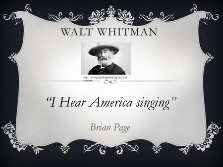"WALT WHITMAN ""I Hear America singing"" Brian Page  whitman."