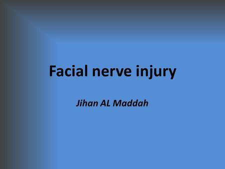 Facial nerve injury Jihan AL Maddah. Anatomy Facial nerve is a mixed nerve, having a motor root and a sensory root. Motor root supplies all the mimetic.