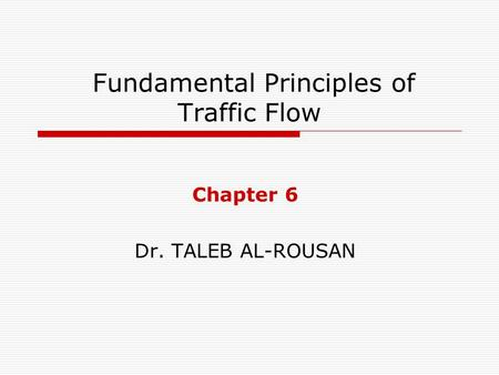 Fundamental Principles of Traffic Flow