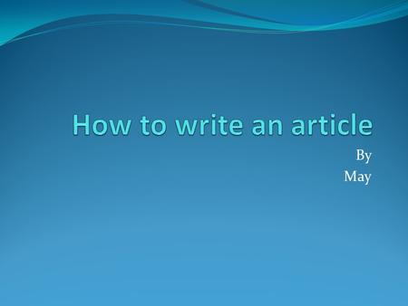By May. Top tips for writing feature articles A feature story differs from a straight news story in one respect – its intent. A news story provides information.