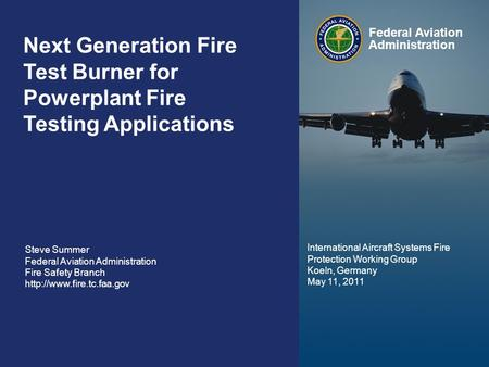 Background Numerous FAR's mandate fire protection in aircraft powerplant fire zones Parts 23, 25, 27, 29, 33… FAR Part 1 Section 1.1 – Definitions and.