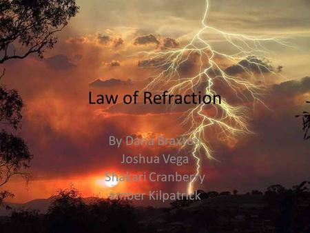 Law of Refraction By Dana Braxton Joshua Vega Shakari Cranberry amber Kilpatrick.