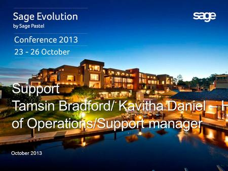 October 2013 Support Tamsin Bradford/ Kavitha Daniel – Head of Operations/Support manager.