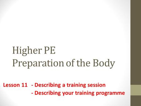 Higher PE Preparation of the Body Lesson 11- Describing a training session - Describing your training programme.