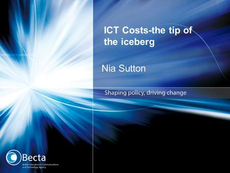 ICT Costs-the tip of the iceberg Nia Sutton. Investment so far Overall funding for ICT in schools 1998-99 - £102 million 2006-07 - £741 million 1998-99.