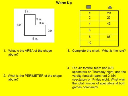 Warm Up What is the AREA of the shape above?