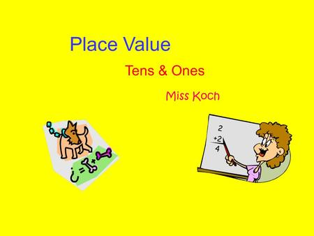Place Value Tens & Ones Miss Koch. For Our Activity Today, Follow Along In Your Packets! And be sure to write in your answers.
