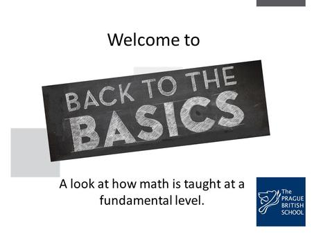 Welcome to A look at how math is taught at a fundamental level.
