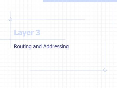 Routing and Addressing