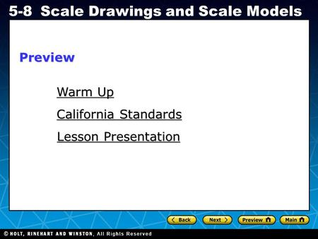 Holt CA Course 1 5-8Scale Drawings and Scale Models Warm Up Warm Up California Standards California Standards Lesson Presentation Lesson PresentationPreview.