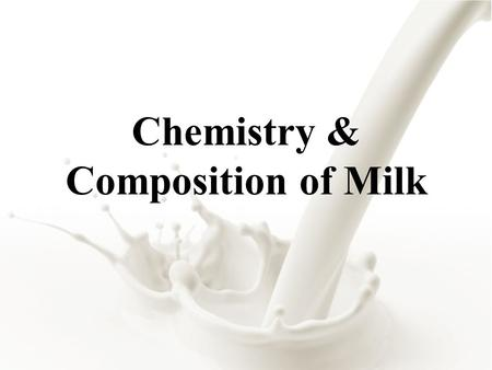 Chemistry & Composition of Milk. Which of the following animals produce milk after giving birth? A.Dog B.Pig C.Cow D.Mouse E.All of the above All mammals.