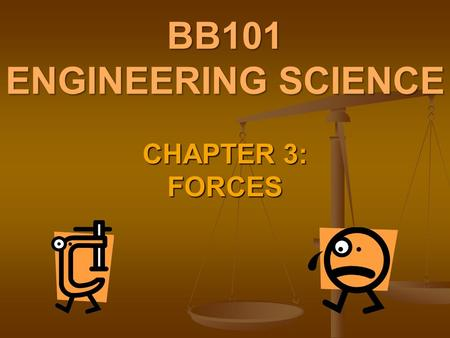 BB101 ENGINEERING SCIENCE