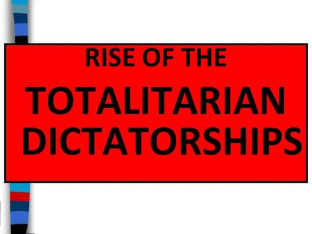 TOTALITARIAN DICTATORSHIPS