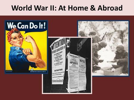 World War II: At Home & Abroad. Rise of Aggression in Europe and Asia 1930s = Authoritarian governments in Italy, Germany, Hungary, Poland, Yugoslavia,