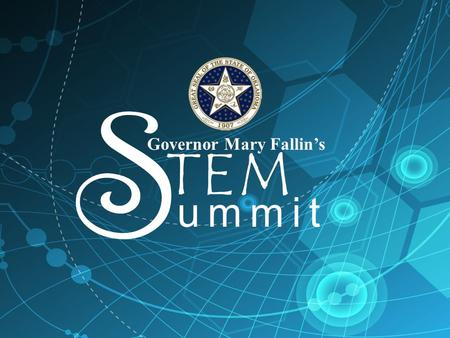 "Governor Mary Fallin's S TEM ummit. STEM Recommendations from ""OneOklahoma"" A Strategic Plan for Science and Technology in Oklahoma, 2012 Governor's STEM."
