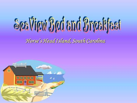 Horse's Head Island, South Carolina. Amenities  Large bedrooms with sitting areas  Private bath  Full breakfast  Patio, gardens, and porch  Private.
