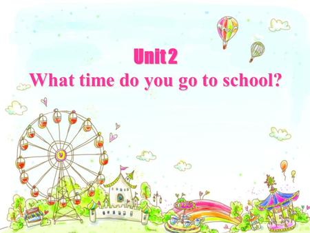 What time do you go to school?
