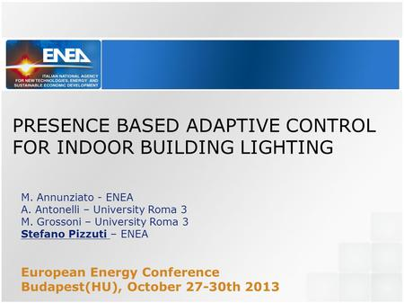 PRESENCE BASED ADAPTIVE CONTROL FOR INDOOR BUILDING LIGHTING