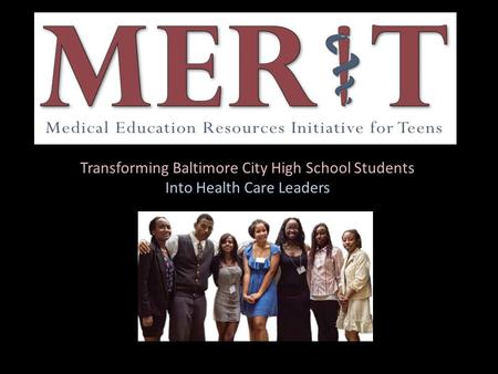 Transforming Baltimore City High School Students Into Health Care Leaders.