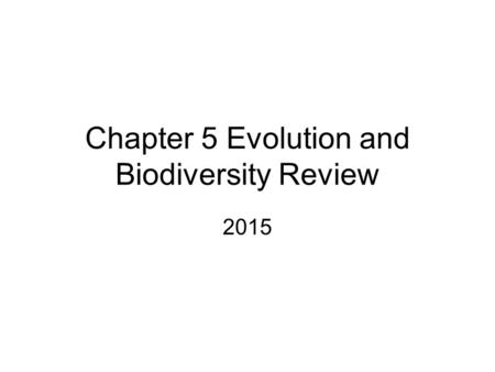 Chapter 5 Evolution and Biodiversity Review 2015.