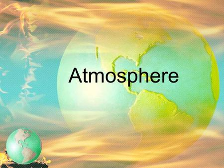 Atmosphere. Solar Energy as Radiation Figure 1.1 Nearly 150 million kilometers separate the sun and earth, yet solar radiation drives earth's weather.
