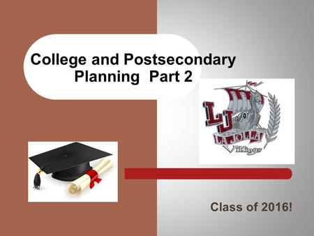 Class of 2016! College and Postsecondary Planning Part 2.