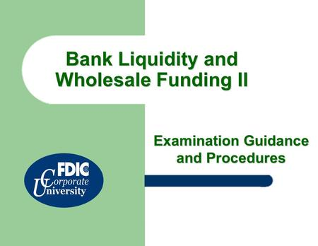 Bank Liquidity and Wholesale Funding II Examination Guidance and Procedures.