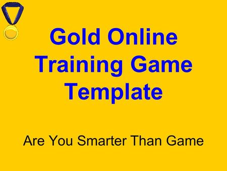 Gold Online Training Game Template Are You Smarter Than Game.