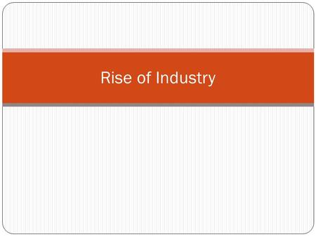 Rise of Industry. Introduction Profiles Andrew Carnegie John D. Rockefeller Thomas Edison Labor General Conditions Women and Children Unions Conclusion.