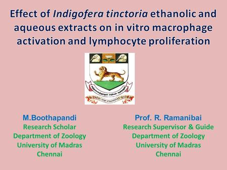 M.Boothapandi Research Scholar Department of Zoology University of Madras Chennai Prof. R. Ramanibai Research Supervisor & Guide Department of Zoology.