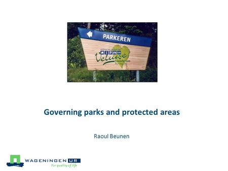 Governing parks and protected areas Raoul Beunen.