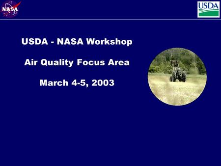 USDA - NASA Workshop Air Quality Focus Area March 4-5, 2003.