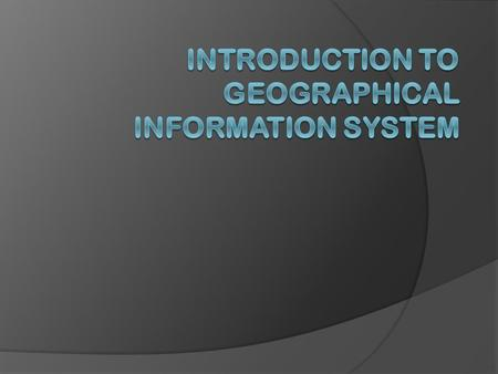 INTRODUCTION TO GIS  Used to describe computer facilities which are used to handle data referenced to the spatial domain.  Has the ability to inter-