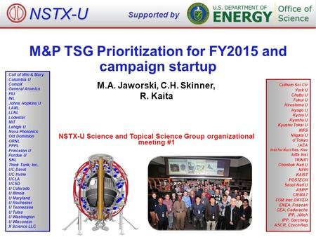 M&P TSG Prioritization for FY2015 and campaign startup M.A. Jaworski, C.H. Skinner, R. Kaita NSTX-U Science and Topical Science Group organizational meeting.