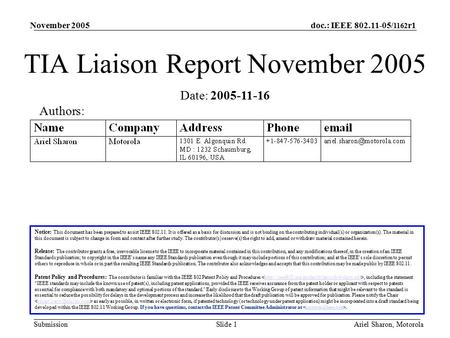 Doc.: IEEE 802.11-05/ 1162 r1 Submission November 2005 Ariel Sharon, MotorolaSlide 1 TIA Liaison Report November 2005 Notice: This document has been prepared.