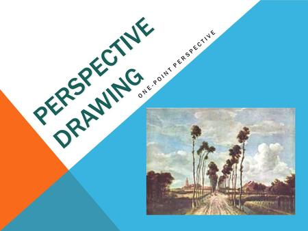 PERSPECTIVE DRAWING ONE-POINT PERSPECTIVE. PERSPECTIVE Perspective is an Art word for making something look 3-dimensional… also called 3-D.
